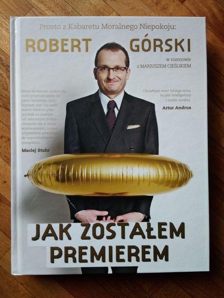 Robert Górski Jak zostałem premierem