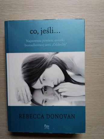 """Co, jeśli..."" Rebecca Donovan"
