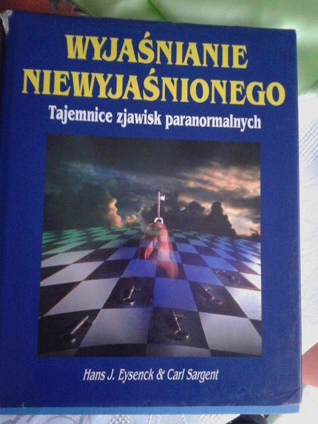 Wyjaśnianie Niewyjaśnionego .Tajemnice Zjawisk Paranormalnych