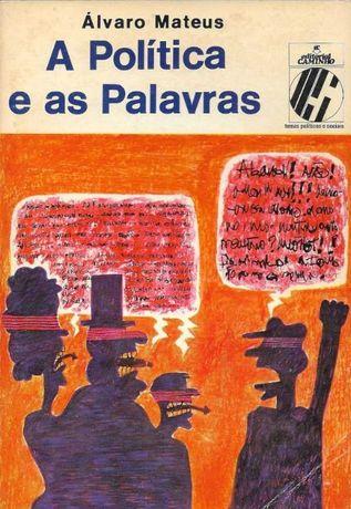 A política e as palavras - Álvaro Mateus