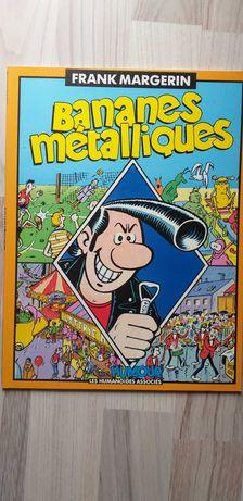 Bananes Metalliques  Frank Margerin,  komiks j.francuski