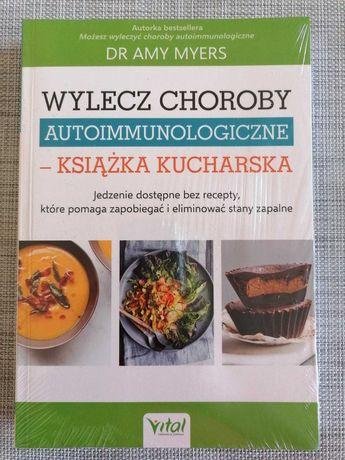 Wylecz choroby autoimmunologiczne. Książka kucharska - Amy Myers