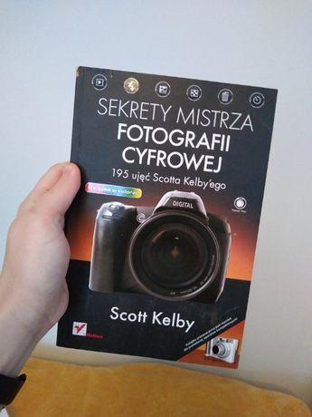 Sekrety mistrza fotografii cyfrowej. 195 ujęć Scotta Kelby'ego