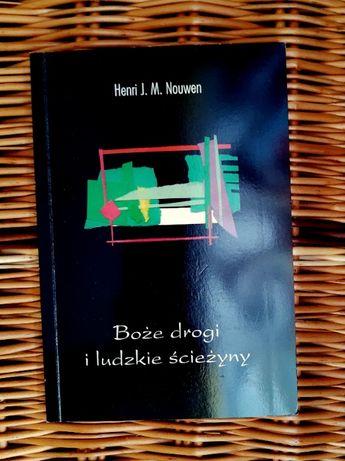 Boże drogi, ludzkie ścieżyny - Nouwen Henri
