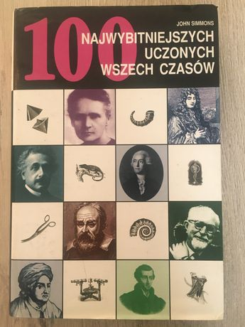 """Książka """" 100 najwybitniejszych uczonych wszech czasów"""""""