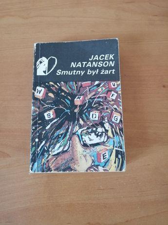 Książka Smutny był żart Jacek Natanson