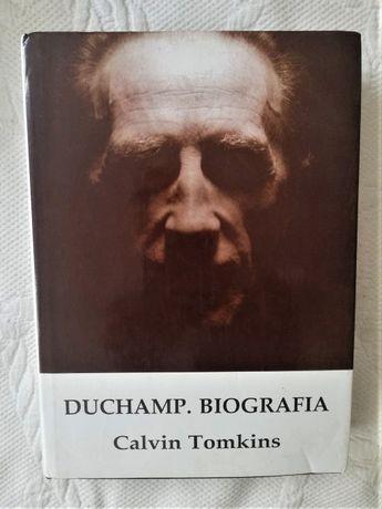 Duchamp. Biografia Calvin Tomkins nowa