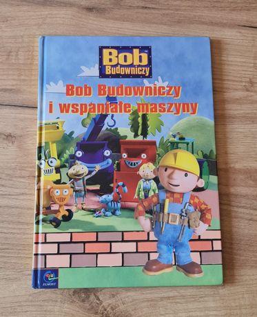 Bob Budowniczy i wspaniałe maszyny książka dla dzieci