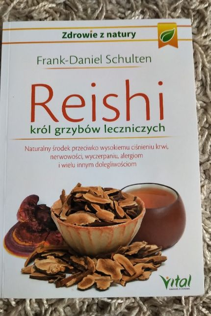 Frank-Daniel Schulten - Reishi król grzybów leczniczych