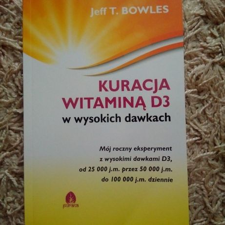 Jeff Bowles - Kuracja witaminą D3 w wysokich dawkach