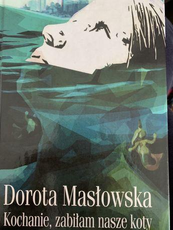 """""""Kochanie, zabiłam nasze koty"""" Dorota Masłowska"""
