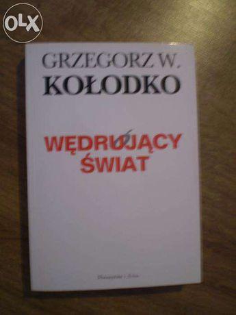 """""""Wędrujący świat"""" Grzegorz W. Kołodko"""