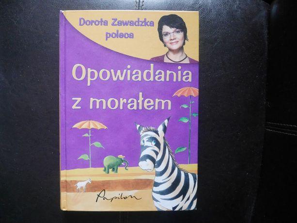 """Książka ,,Opowiadania z morałem. Dorota Zawadzka poleca"""""""
