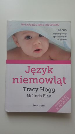 Język niemowląt wyd. 2016r. Tracy Hogg, Melinda Blau