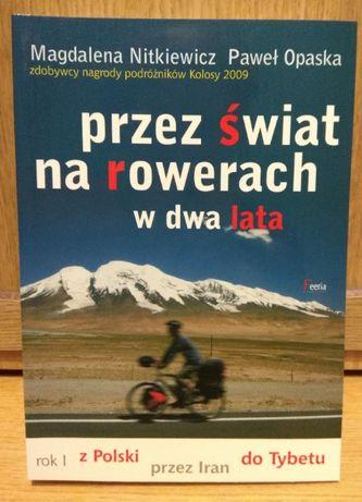 Przez świat na rowerach w dwa lata - rok I. M. Nitkiewicz, P. Opaska