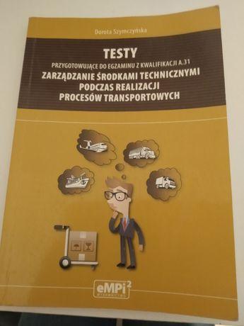 Testy kwalifikacja A31 zarządzanie środkami technicznymi podczas proce
