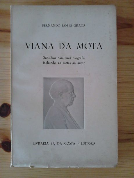 Viana da Mota - Fernando Lopes Graça 1ª Edição Assinada e Numerada