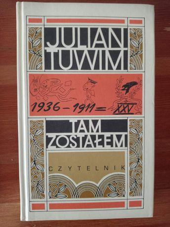 Tam zostałem - Julian Tuwim
