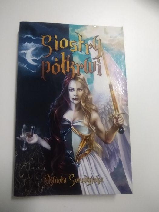 """""""Siostry półkrwi"""" Elżbieta Seredyńska książka fantasy dla młodzieży Piła - image 1"""