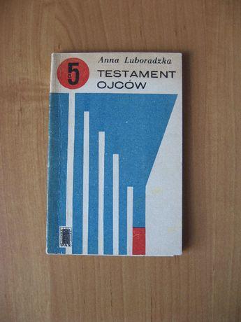 Testament ojców Anna Luboradzka opowiadanie powieść