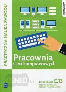 Pracownia sieci komputerowych, Podręcznik, Kwalifikacja E.13 WSiP