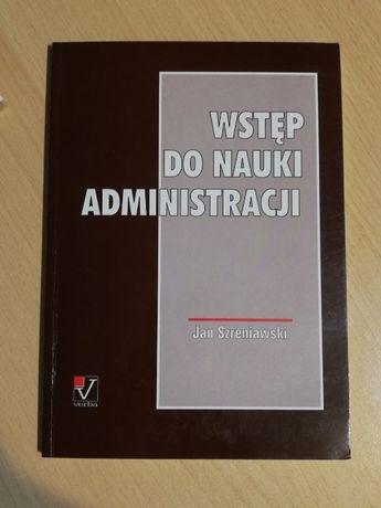 """Książka """"Wstęp do Nauki Administracji"""", Jan Szreniawski, Lublin 2004"""
