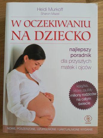 W oczekiwaniu na dziecko, Heidi Murkoff (wydanie VII, Poznań 2017)