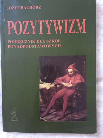 """Książka podręcznik """"Pozytywizm"""" J. Bachórz"""