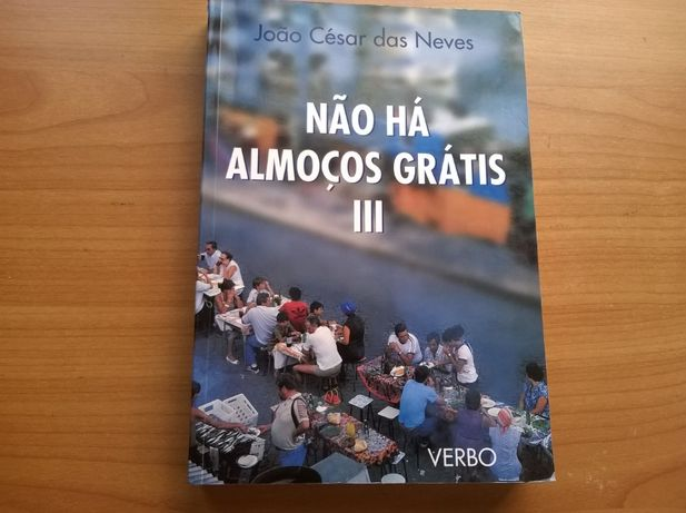 Não Há Almoços Grátis III - João César das Neves (portes grátis)
