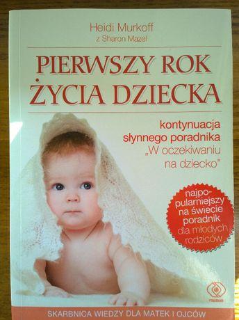 Pierwszy rok życia dziecka Heidi Murkoff Sharon Mazel