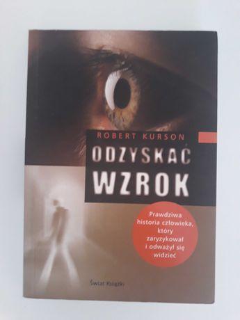 """Książka """"Odzyskać wzrok"""" R. Kurson"""
