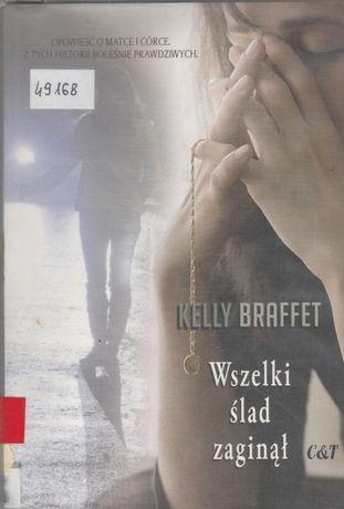 Kelly Braffet - Wszelki ślad zaginął