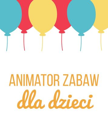 Animator zabaw, animator dla dzieci,urodziny, komunia, wesele, imprezy