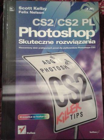 Kelby, Nelson, Photoshop CS2/CS2 PL. Skuteczne rozwiązania [komputer]