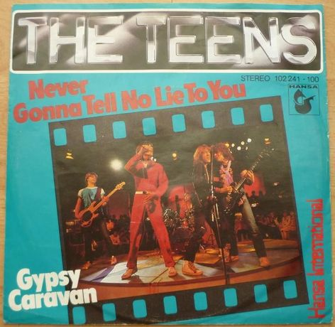 The Teens –Never Gonna Tell No Lie To You/Gypsy Caravan singiel winyl