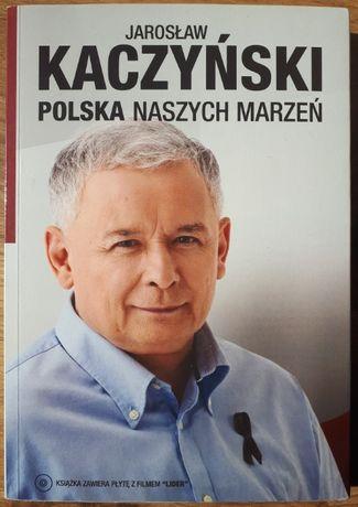 Jarosław Kaczyński, Polska naszych marzeń