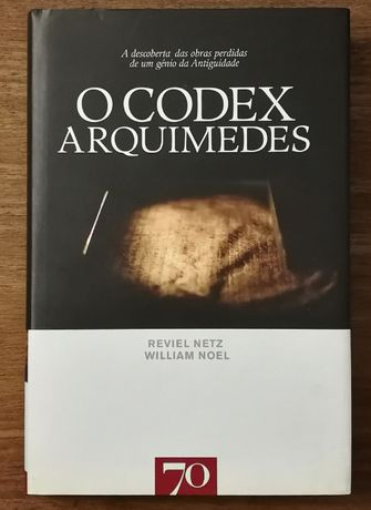 o codex arqumedes, reviel netz, william noel , edições 70