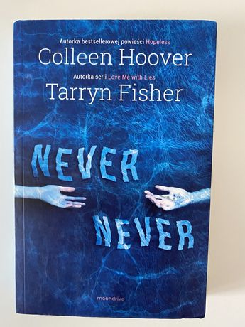 """""""Never never"""" Colleen Hoover, Tarryn Fisher"""
