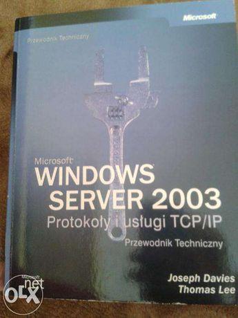 MS PRESS Microsoft Windows Server 2003 Protokoły TCP/IP