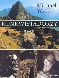Konkwistadorzy / Michael Wood