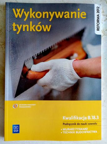 Kwalifikacja B.18.3. Murarz-tynkarz. Technik budownictwa.