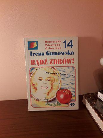 "Książka ""Badź zdrów"" Irena Gumowska"