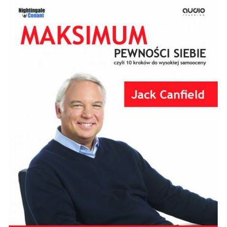Jack Canfield - Maksimum Pewności siebie