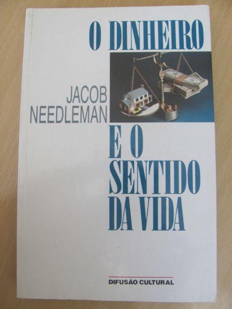 O Dinheiro e o sentido da vida de Jacob Needleman