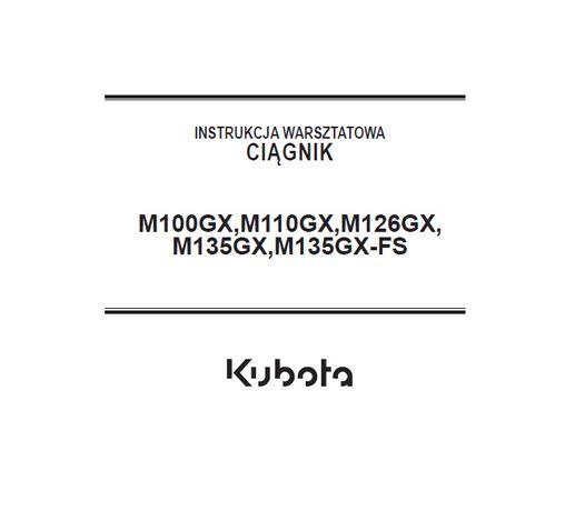 Ciągnik Kubota m100gx#m11gx#m126gx#m135gx instrukcja napraw po polsku!