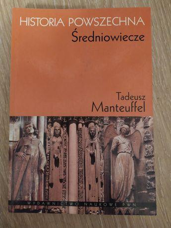 """Tadeusz Manteuffel """"historia powszechna. Średniowiecze"""""""