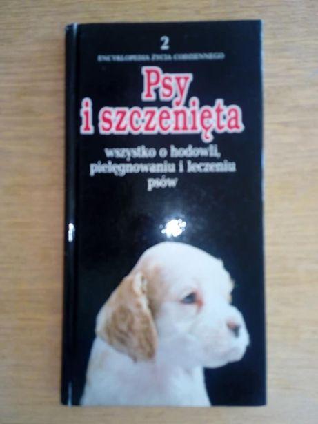"""""""Psy i szczenieta. Wszystko o hodowli, pielegnowaniu i leczeniu psów"""""""