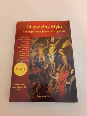24 godziny Męki naszego Pana Jezusa Chrystusa TOM IV