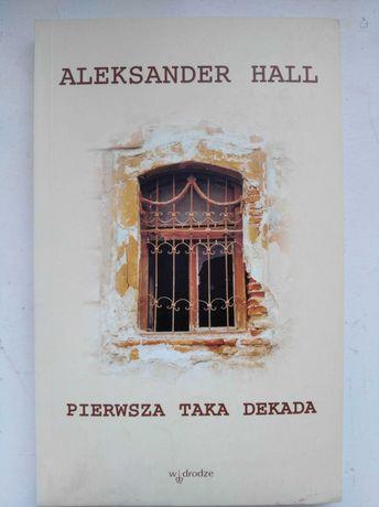 Aleksander Hall Pierwsza taka dekada