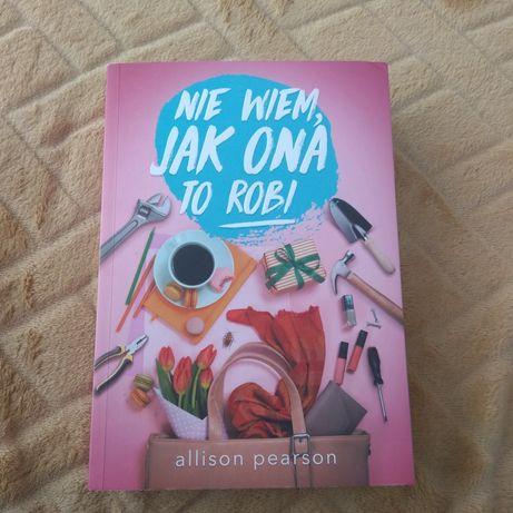 Książka : Nie wiem jak ona to robi Allison Pearson